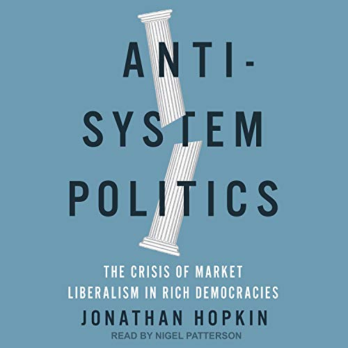 Anti-System Politics: The Crisis of Market Liberalism