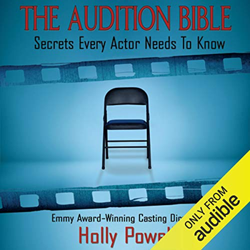 The Audition Bible Secrets Every Actor Needs to Know