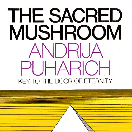 The Sacred Mushroom: Key to the Door of Eternity AUDIO