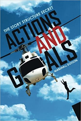 Actions and Goals The Story Structure Secret epub