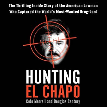 Hunting El Chapo Inside Story of the American [AUDIO]