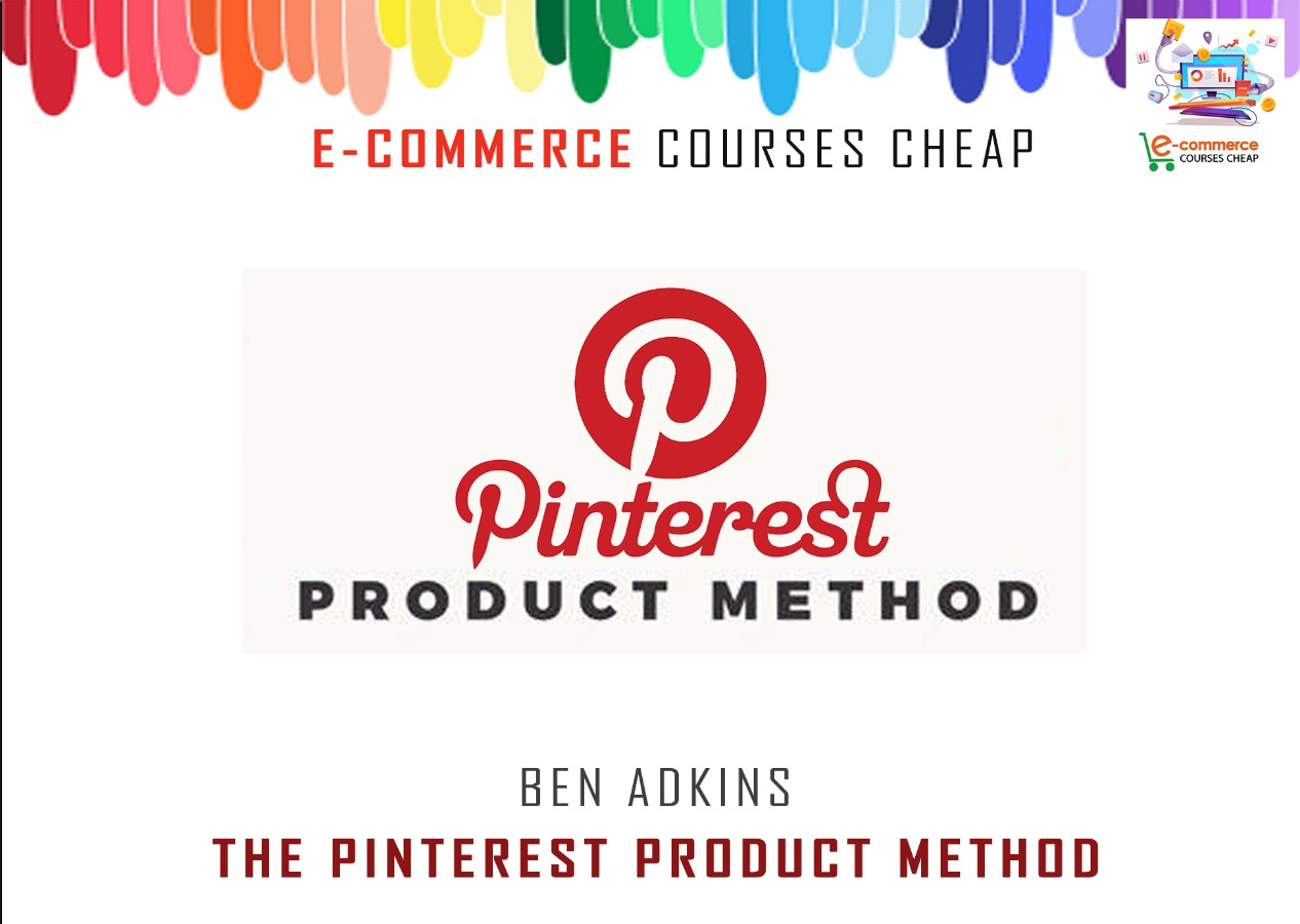 Ben Adkins - The Pinterest Product Method