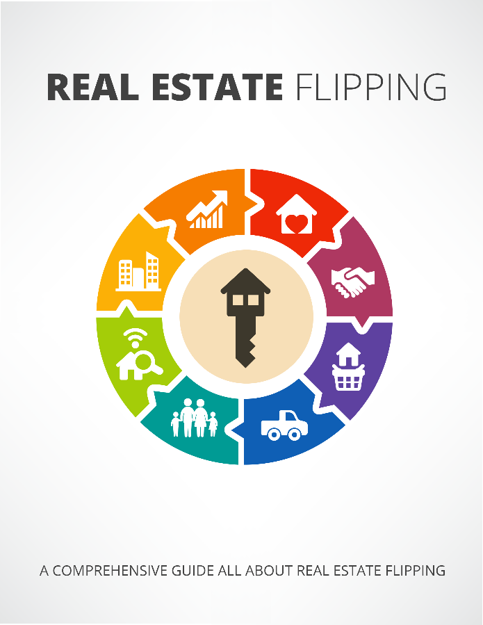 Real Estate Flipping - Comprehensive Real Estate Guide