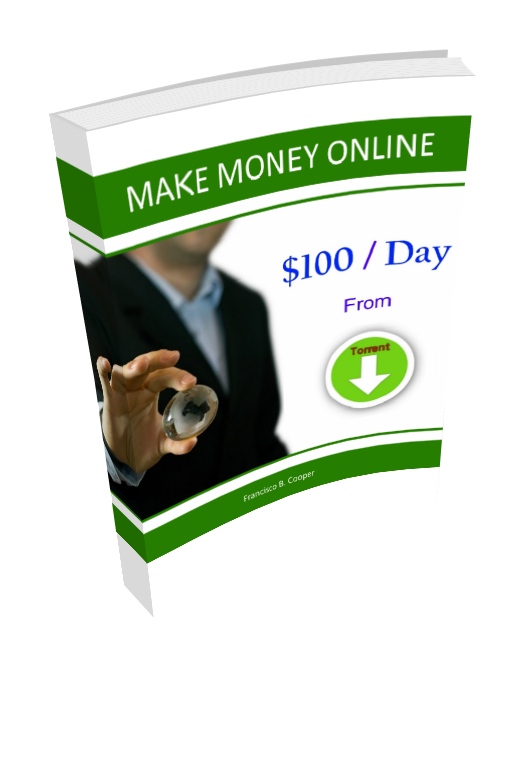 Earn $100+ Per Day From Torrents