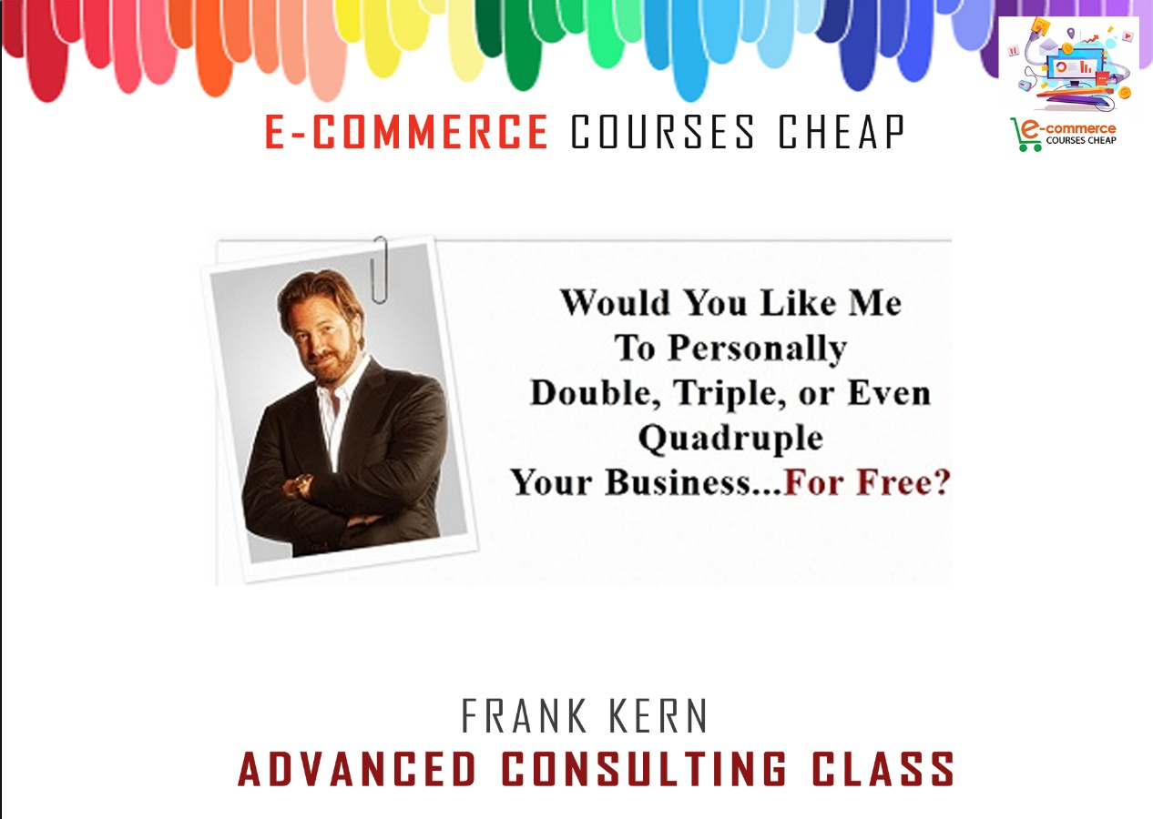 Frank Kern - Advanced Consulting Class