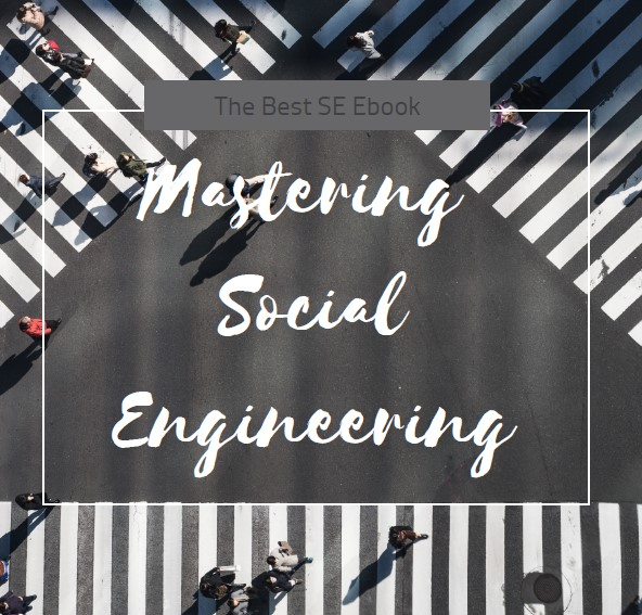 Mastering Social Engineering, Complete Guide