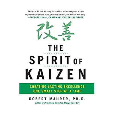 The Spirit of Kaizen Creating Excellence On Small Step