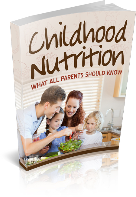 Childhood Nutrition – What All Parents Should Know.