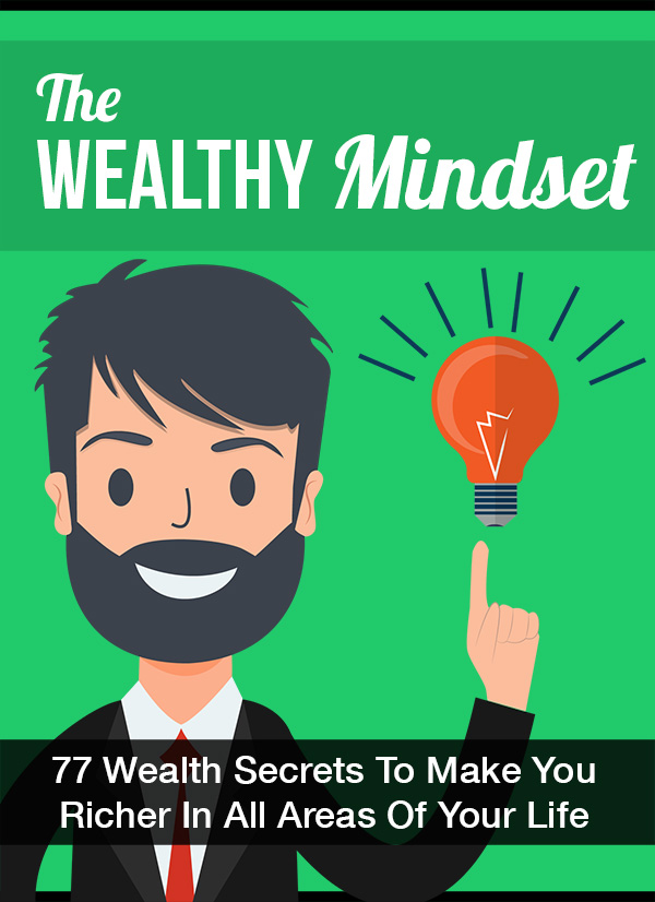 The Wealthy Mindset - The Mind of A Millionaire