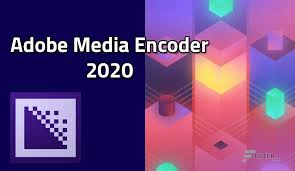 Adobe Media Encoder 2020 14.1 new version full no crack