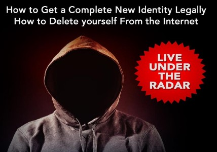 Disappear, Get a New identity and start a New Life