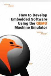 How to Develop Embedded Software Using the QEMU Machine