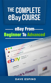 the complete ebay course from beginner to advanced