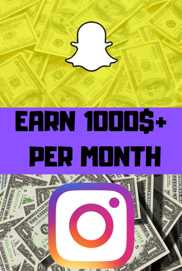Earn +1000$ per month with Instagram and Snapchat