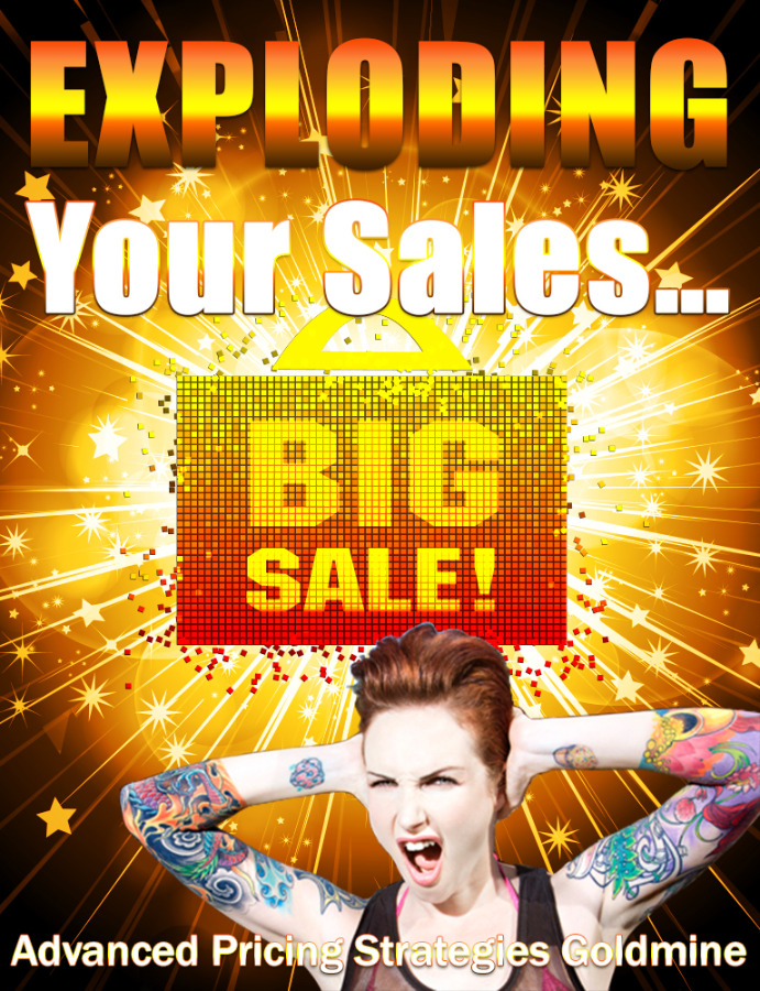 Exploding Your Sales – Advanced Pricing Strategies...
