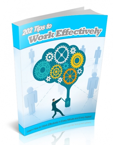 202 Tips to Work Effectively