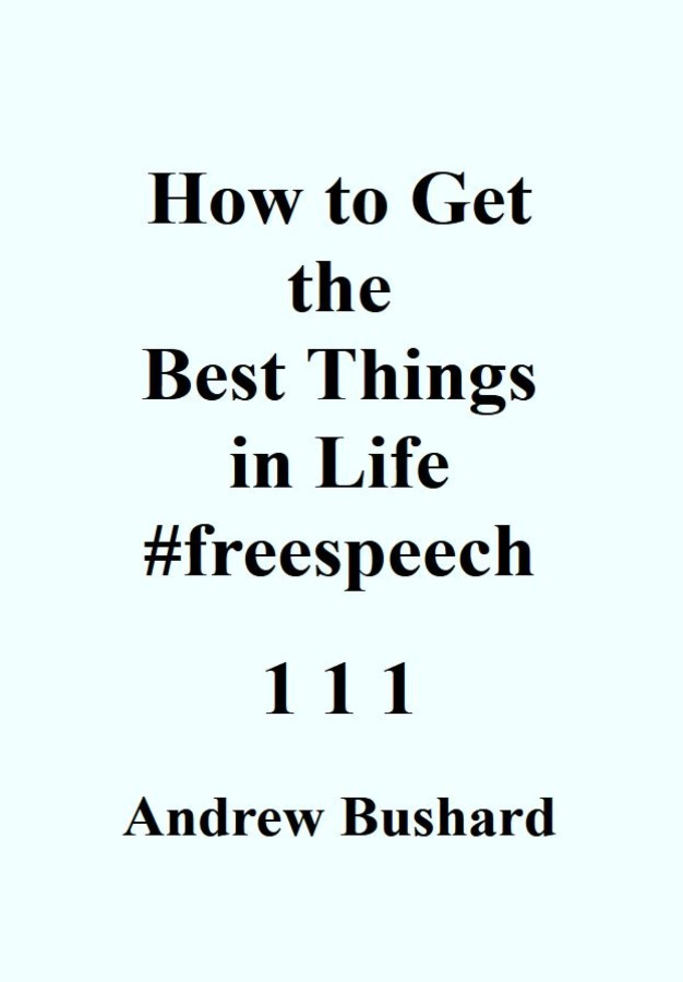 How to Get the Best Things in Life #freespeech