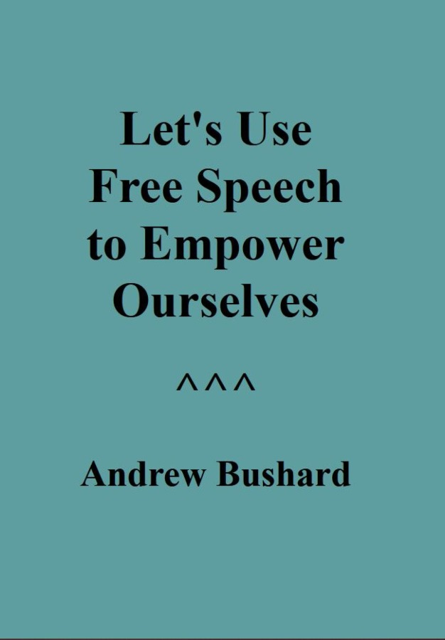 Let's Use Free Speech to Empower Ourselves