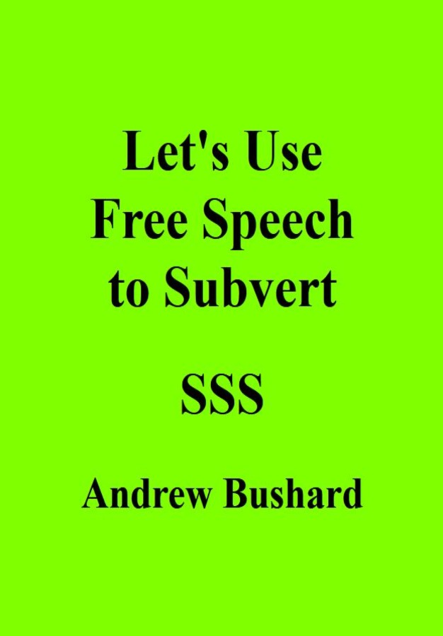Let's Use Free Speech to Subvert