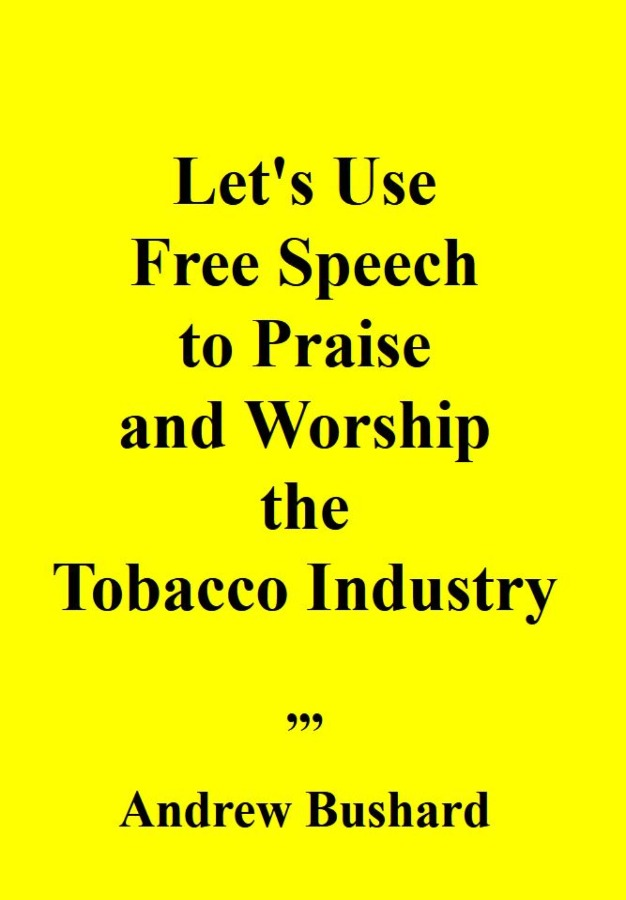 Let's Use Free Speech to Praise and Worship the Tobacco