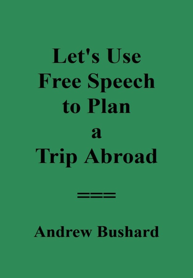 Let's Use Free Speech to Plan a Trip Abroad
