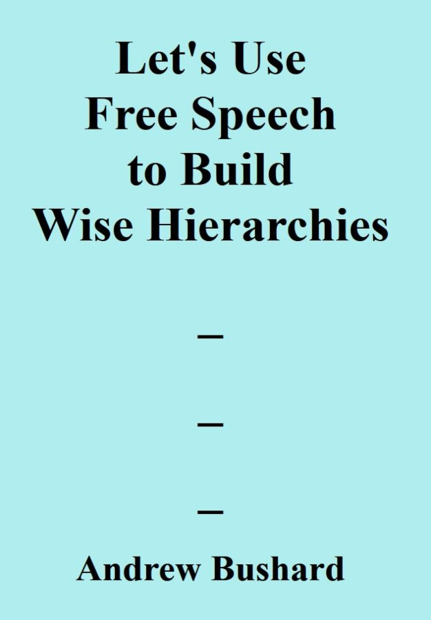 Let's Use Free Speech to Build Wise Hierarchies