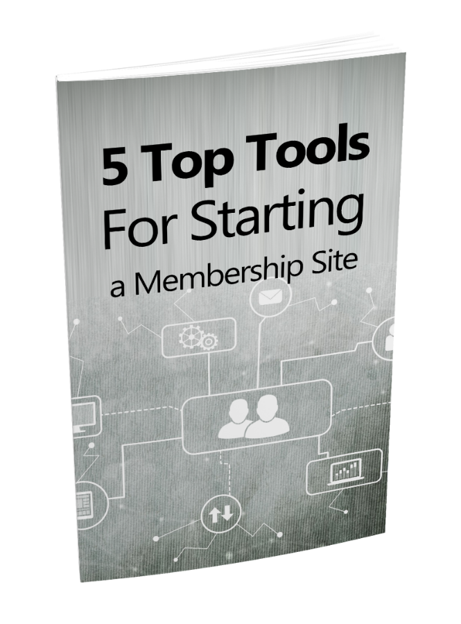 5 Top Tools For Starting a Membership Site