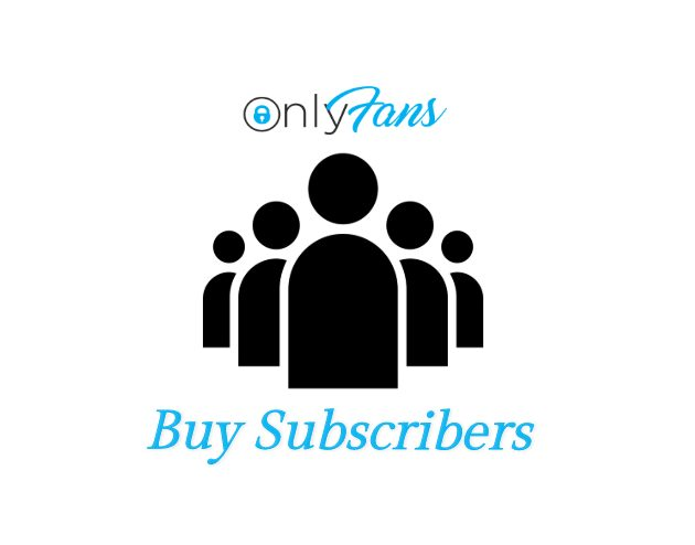 OnlyFans 25 Subscribers to your account