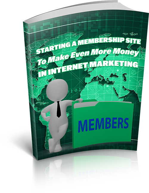 Starting A Membership Site To Make Even More Money