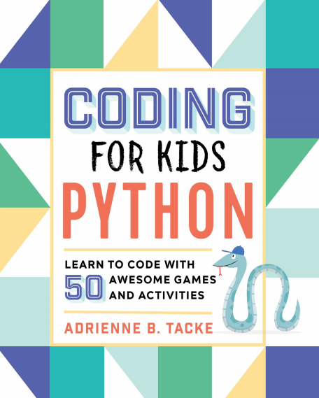 Coding for Kids: Python: Code with 50 Awesome Games