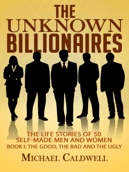 The Unknown Billionaires - Life Stories of 50 Greats