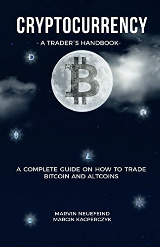 Cryptocurrency - A Complete Guide To Trade Bitcoin