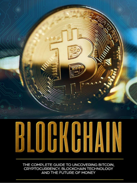 Blockchain The Complete Guide to Uncovering Bitcoin