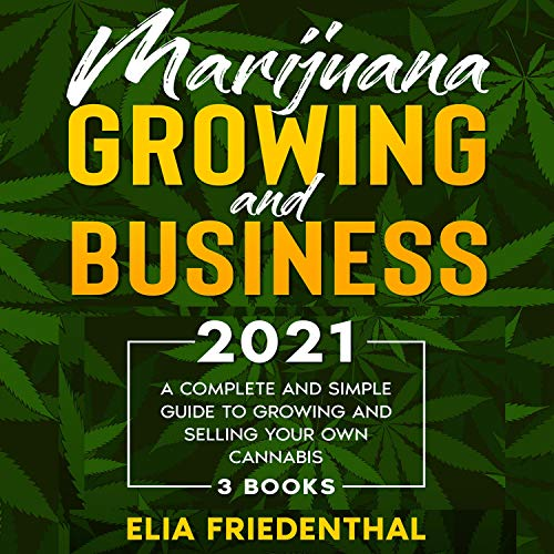 Marijuana_Growing_and_Business_2021-MP3-42 Lessons!