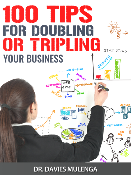 100 Tips For Doubling or Tripling Your Business