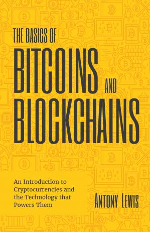 The Basics of Bitcoins and Blockchains: An Introduction