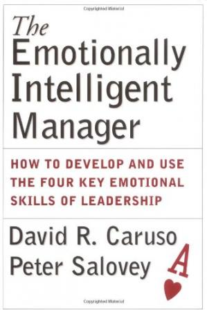 The Emotionally Intelligent Manager: How to Develop and
