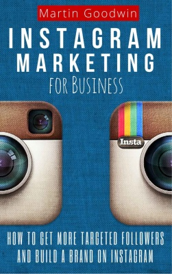 Instagram Marketing For Business: How To Get More Targe