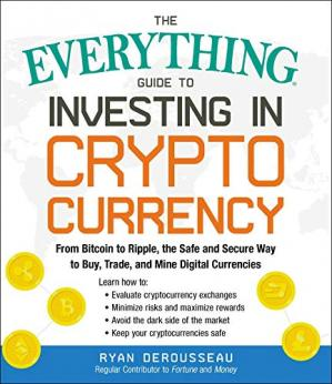 The Everything Guide to Investing in Cryptocurrency: Fr