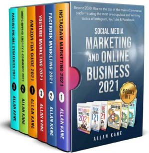 SOCIAL MEDIA MARKETING AND ONLINE BUSINESS 2021: Beyond