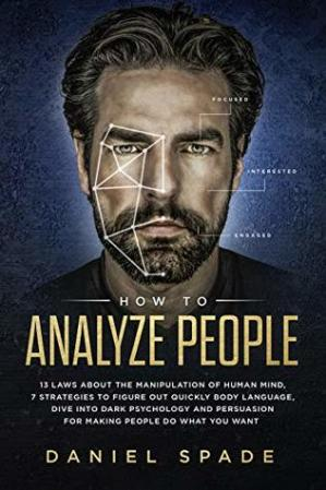 How To Analyze People: 13 Laws About the Manipulation o