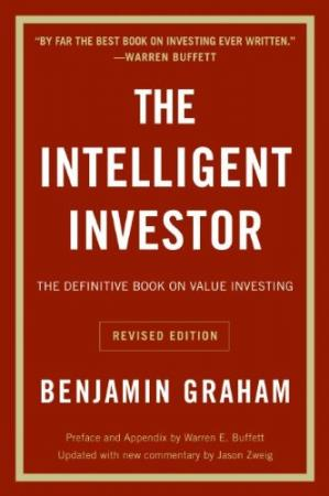 The Intelligent Investor: The Definitive Book On Value