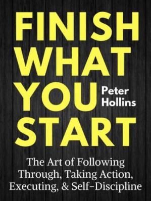 Finish What You Start: The Art of Following Through, Ta