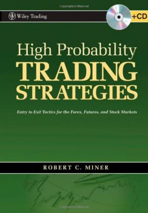 High Probability Trading Strategies: Entry to Exit Tact