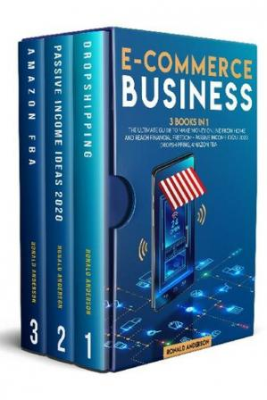 E-Commerce Business: 3 Books in 1: The Ultimate Guide t