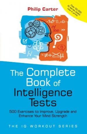 The Complete Book of Intelligence Tests: 500 Exercises
