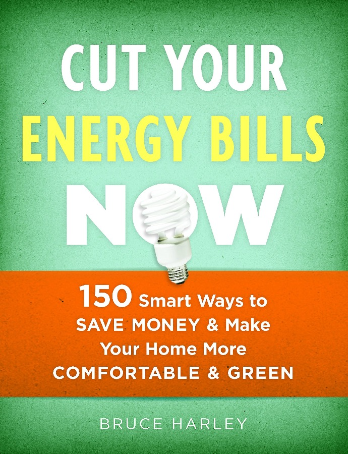Cut Your Energy Bills Now: 150 Smart Ways To Save Money