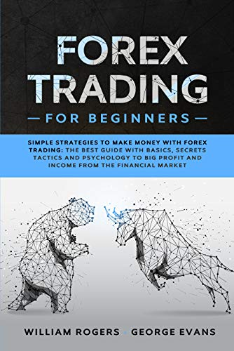 Forex Trading for Beginners: Simple Strategies to Make
