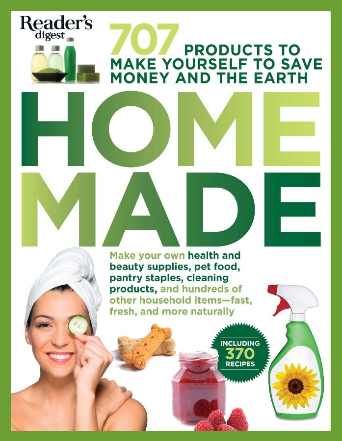 Homemade: 707 Products to Make Yourself to Save Money a