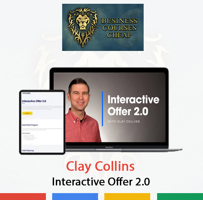 Clay Collins - Interactive Offer 2.0 - Business Courses
